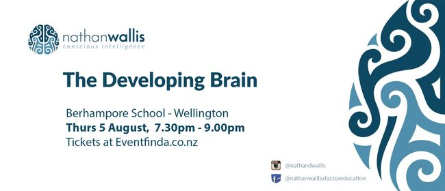 The Developing Brain - Wellington