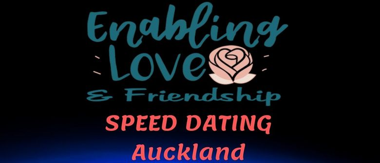 Enabling Love & Friendship Speed Dating- Auckalnd