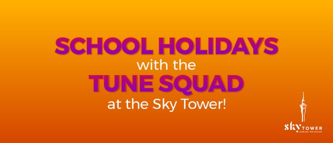 School Holidays with the Tune Squad