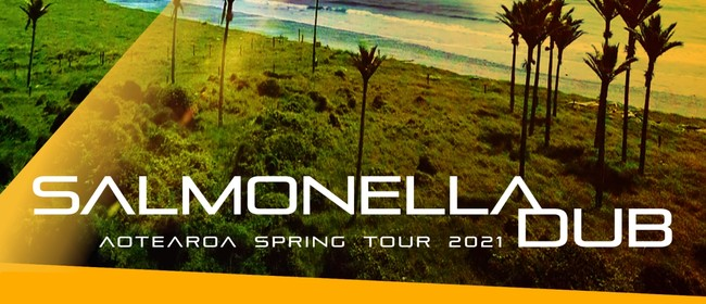 """Salmonella Dub """"Return To Our Kowhai"""" Spring Tour 21: CANCELLED"""