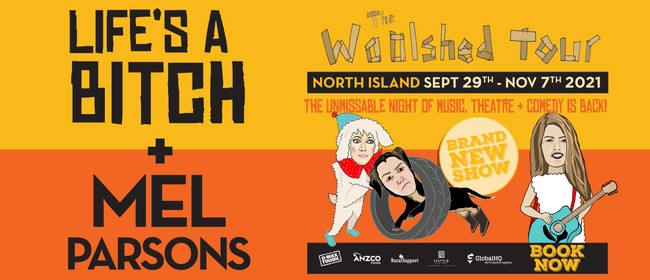 The Woolshed Tour: 'Life's a Bitch' & Mel Parsons: CANCELLED