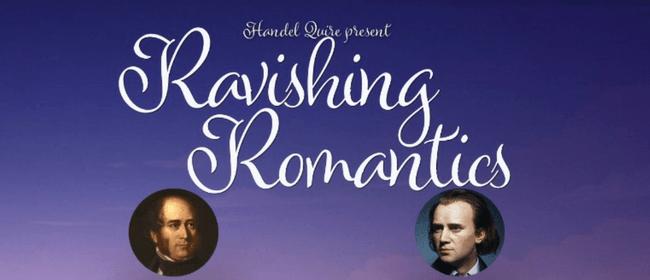 Handel Quire - Ravishing Romantics: Brahms, Wesley, Bairstow