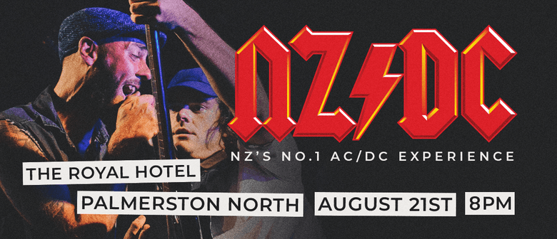 NZDC - NZ's No.1 ACDC Experience // Palmerston North: CANCELLED