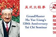 Grandmaster Ma 120th Anniversary Wu Style Tai Chi Seminar