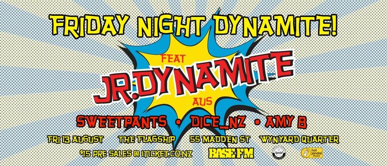 Friday Night Dynamite! Ft JR.Dynamite (Aus)