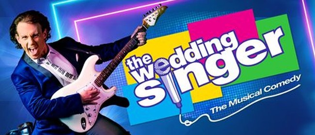 The Wedding Singer Musical in Auckland