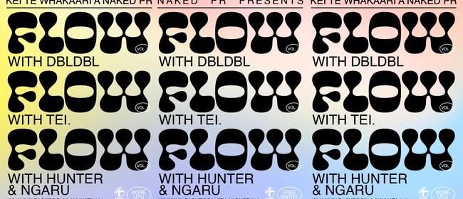 FLOW Vol. 2 with Dbldbl, Tei. and Hunter & Ngaru