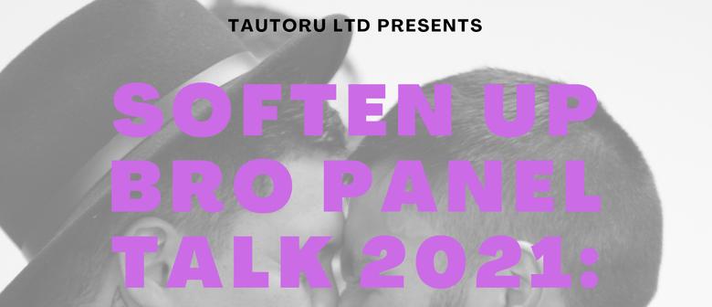 Soften Up Bro Panel Talk 2021: Auckland Event: POSTPONED