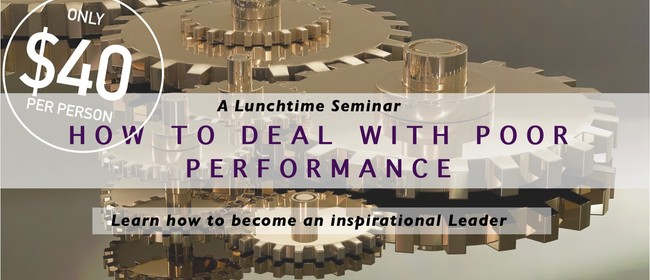 Lunchtime Seminar: How To Deal With Poor Performance