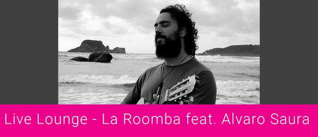 Live Lounge: La Roomba feat. Alvaro Saura