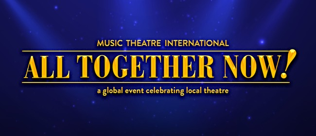 All Together Now! A night of musical theatre.