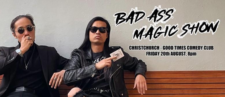 Bad Ass Magic Show - Christchurch
