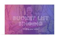 Bucket List Singing