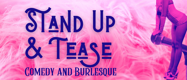 Stand Up and Tease
