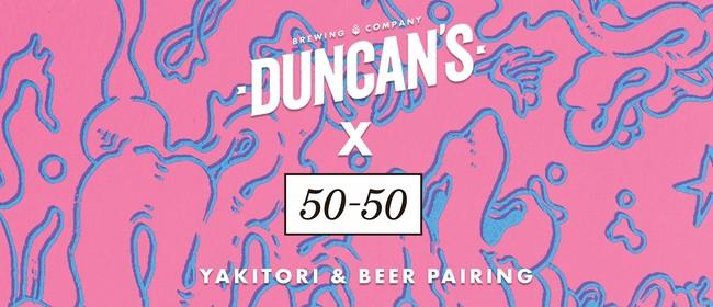 Duncan's Brewing  X 50/50 Yakitori & Beer Pairing