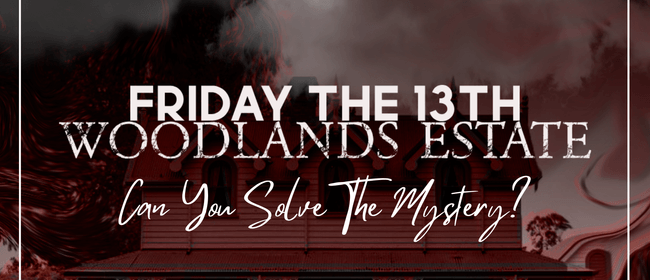 Friday The 13th @ Woodlands Estate - Murder Mystery Event