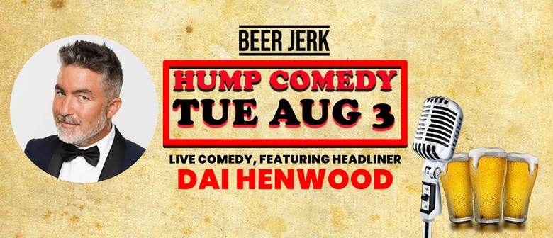 Hump Comedy w/ Dai Henwood