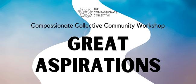 Great Aspirations: Community Workshop