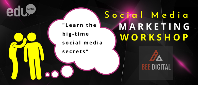 Social Media Marketing Workshop (EduCentre's Workshop): POSTPONED