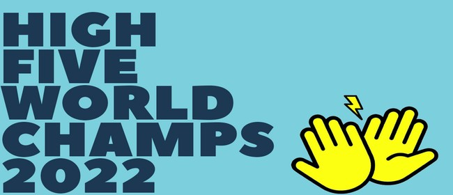 High Five World Champs 2022