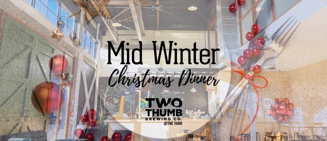 Mid Winter Christmas Dinner