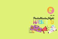 Image for event: PechaKucha Vol46 - Ramp Festival