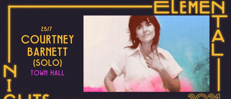Elemental Nights - Courtney Barnett Solo Tour