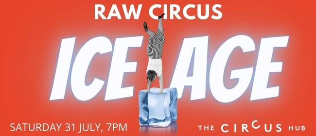 RAW Circus presents Ice Age