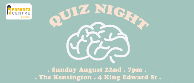 Quiz Night! Hosted by The Dunedin Parents Centre: POSTPONED