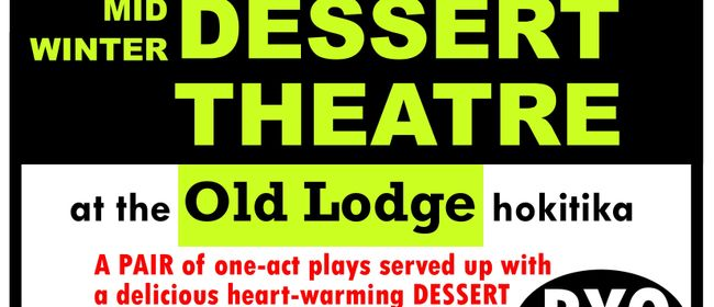 Mid Winter Dessert Theatre - Hokitika Dramatic Society