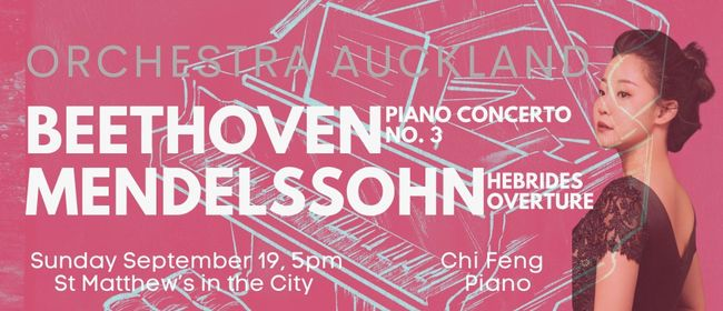 Beethoven & Mendelssohn - Orchestra Auckland, with Chi Feng: CANCELLED