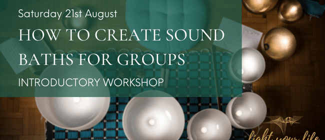 How to craft a sound bath for groups