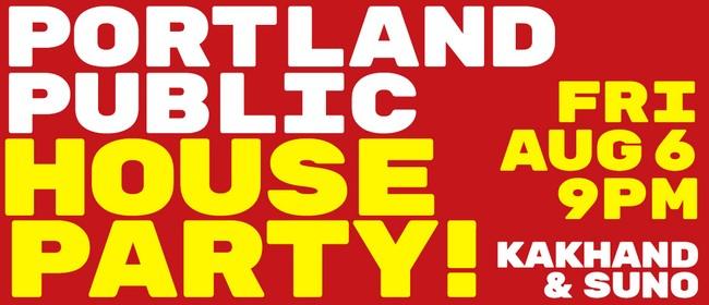 Portland Public HOUSE PARTY!