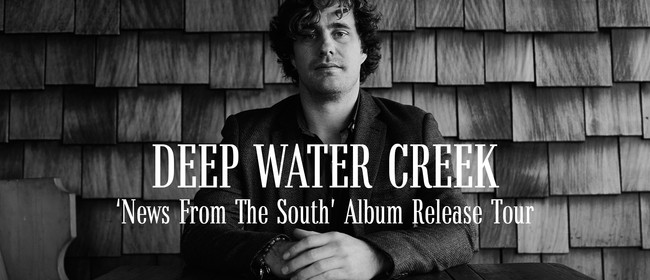 Deep Water Creek - 'News From the South' Album Release: CANCELLED