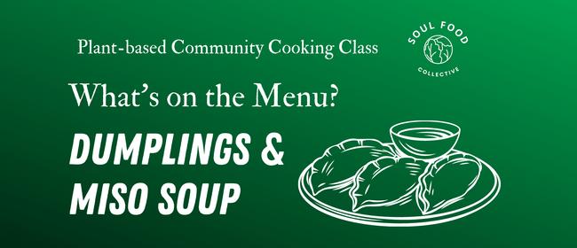 Plant-based Cooking Workshop: Dumplings & Miso Soup
