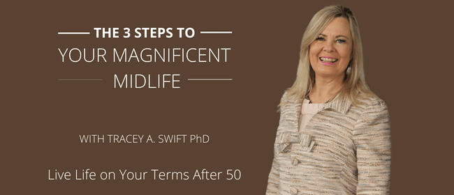 3 Steps to Your Magnificent Midlife