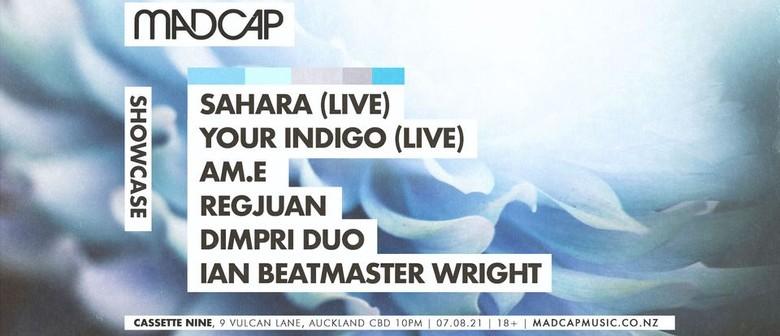 Madcap Showcase: Your Indigo (Live), Sahara (Live) & Friends