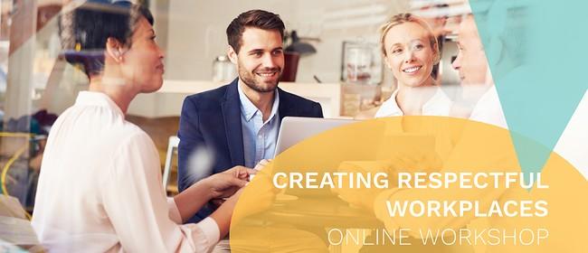 Creating Respectful Workplaces Online Workshop