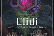 Image for event: Elidi Witches Brew Single Show