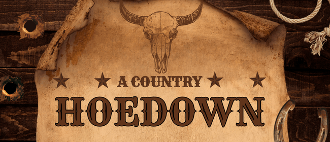 A Country Hoedown: CANCELLED