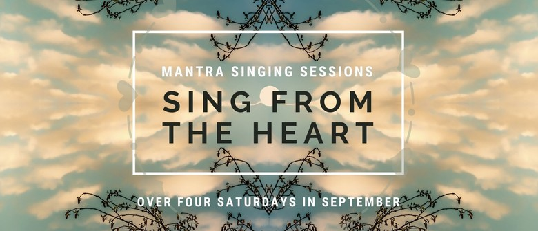 Sing from the Heart - Mantra Singing Sessions in September