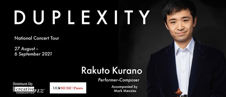 Rakuto Kurano: DUPLEXITY - Christchurch: POSTPONED