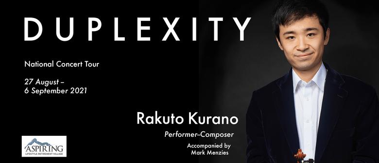 Rakuto Kurano: DUPLEXITY - Wanaka: POSTPONED