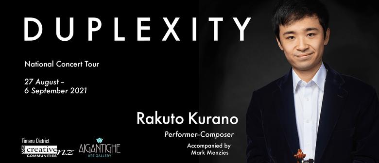 Rakuto Kurano: DUPLEXITY - Timaru: POSTPONED
