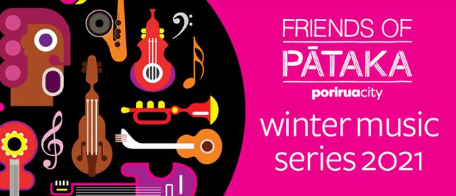 Friends of Pātaka Winter Music Series 2021