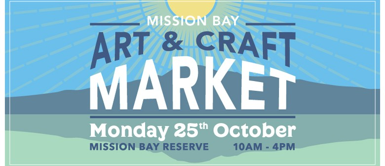 Mission Bay Art & Craft Market - Labour Day