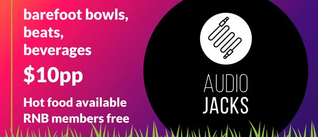 Audio Jacks - Barefoot Bowls