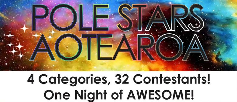 Pole Stars Aotearoa Competition 2021: POSTPONED