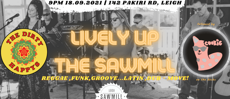 The Dirty Happys & Cookie - Lively Up The Sawmill