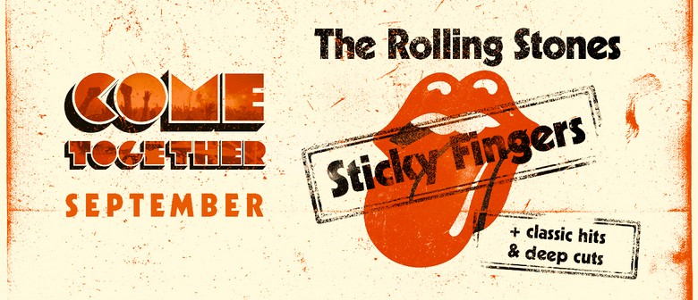 """Come Together - Rolling Stones """"Sticky Fingers"""": POSTPONED"""